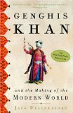 Genghis Khan and the Making of the Modern World by Jack Weatherford