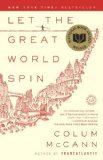 Let the Great World Spin: A Novel by Colum McCann