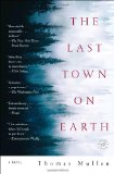 The Last Town on Earth: A Novel by Thomas Mullen