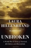 Unbroken: A World War II Story of Survival, Resilience, and Redemption by Laura Hillenbrand